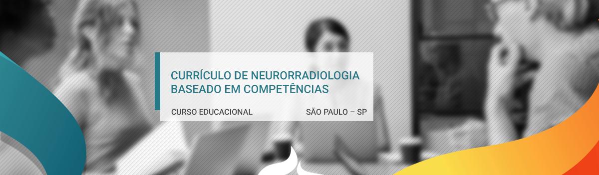 Currículo de neurorradiologia baseado em competências